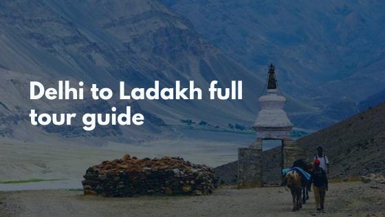 Delhi to Ladakh full tour guide