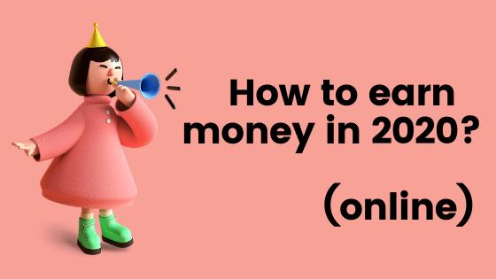 how to earn money in 2021